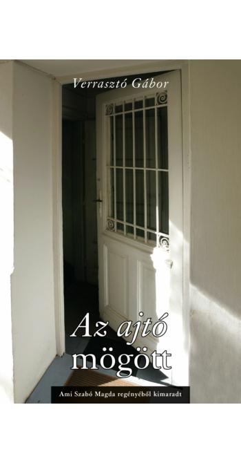 Verrasztó Gábor: Az ajtó mögött
