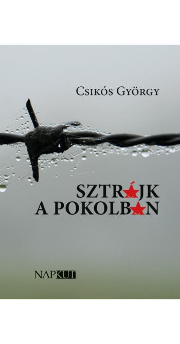 Csikós György: Sztrájk a pokolban