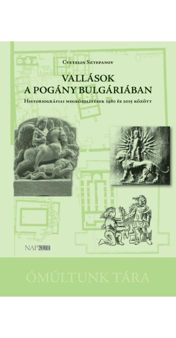 Cvetelin Sztepanov: Vallások a pogány Bulgáriában