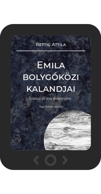 Rettig Attila: Emila bolygóközi kalandjai [e-könyv]
