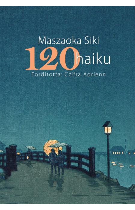 Maszaoka Siki: 120 haiku