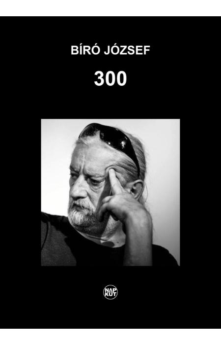 Bíró József: 300