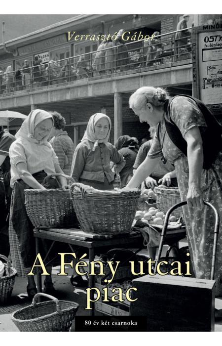 Verrasztó Gábor: A Fény utcai piac