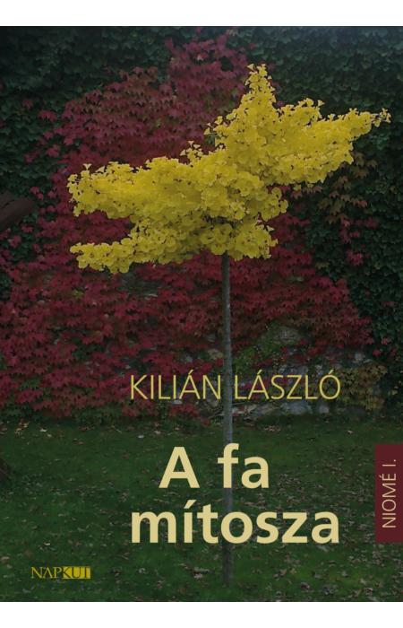 Kilián László: A fa mítosza