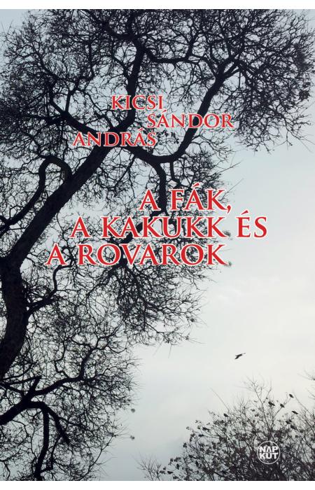 Kicsi Sándor András: A fák, a kakukk és a rovarok