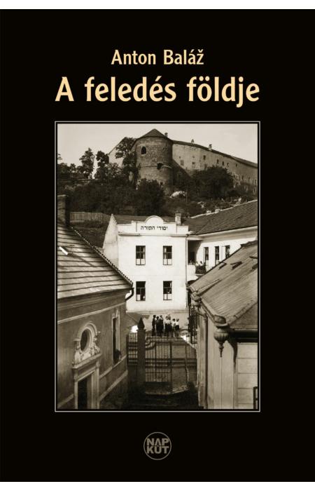 Anton Baláž: A feledés földje