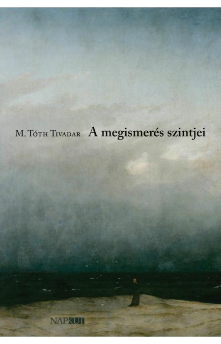 M. Tóth Tivadar: A megismerés szintjei