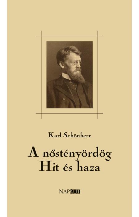 Karl Schönherr: A nőstényördög / Hit és haza