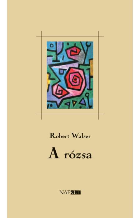Robert Walser: A rózsa