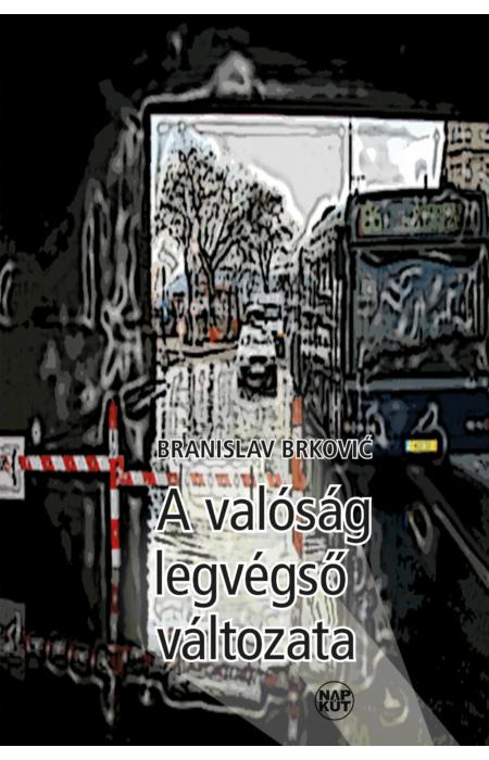 Branislav Brković: A valóság legvégső változata