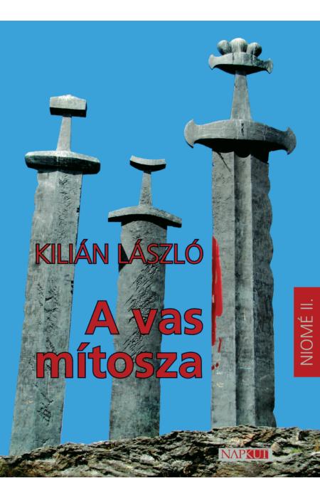 Kilián László: A vas mítosza