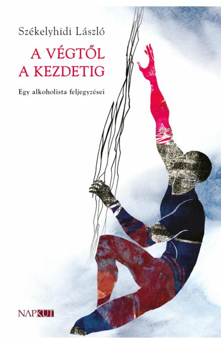 Székelyhidi László: A végtől a kezdetig