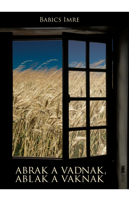 Babics Imre: Abrak a vadnak, ablak a vaknak