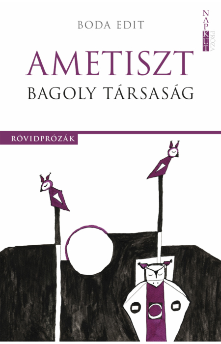Boda Edit: Ametiszt Bagoly Társaság
