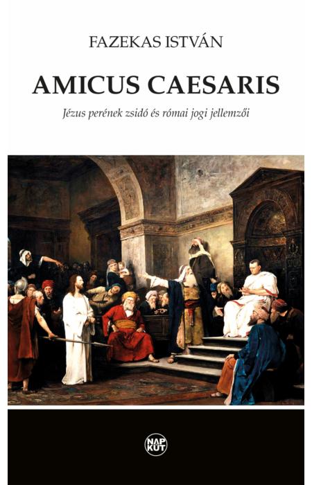 Fazekas István: Amicus caesaris