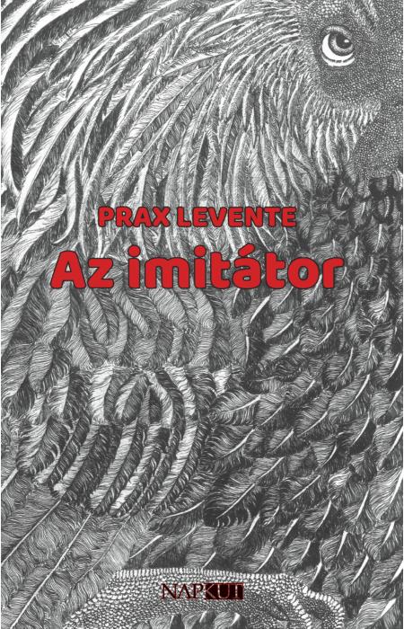 Prax Levente: Az imitátor