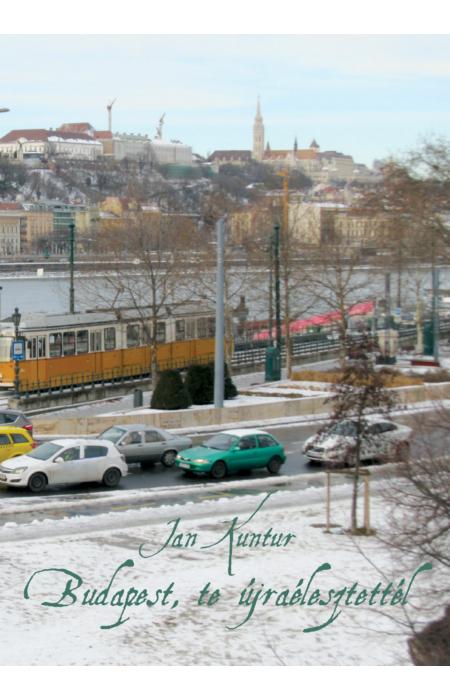 Jan Kuntur: Budapest, te újraélesztettél