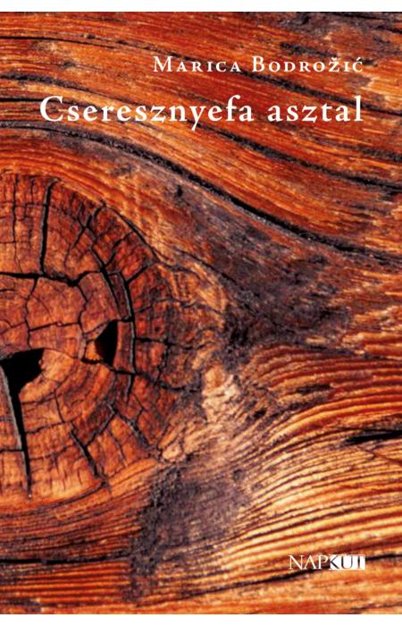 Marica Bodrožić: Cseresznyefa asztal