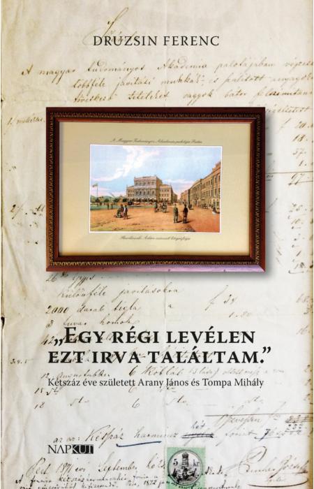 """Druzsin Ferenc: """"Egy régi levélen ezt irva találtam."""""""