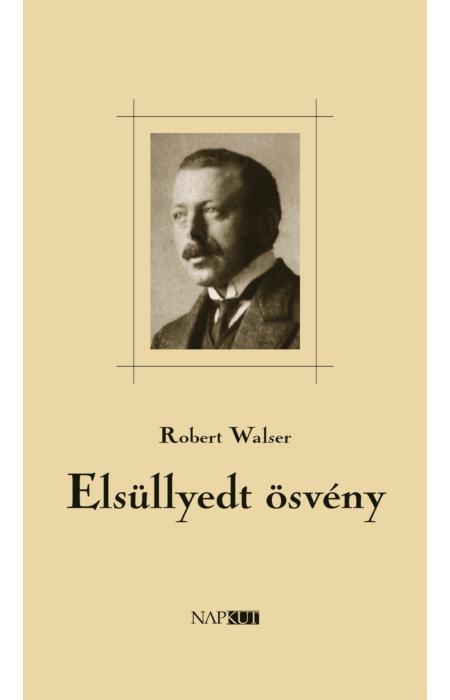 Robert Walser: Elsüllyedt ösvény