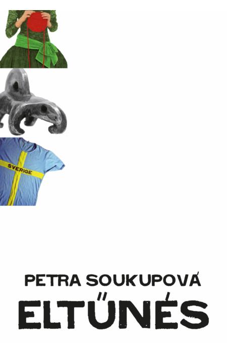 Petra Soukupová: Eltűnés