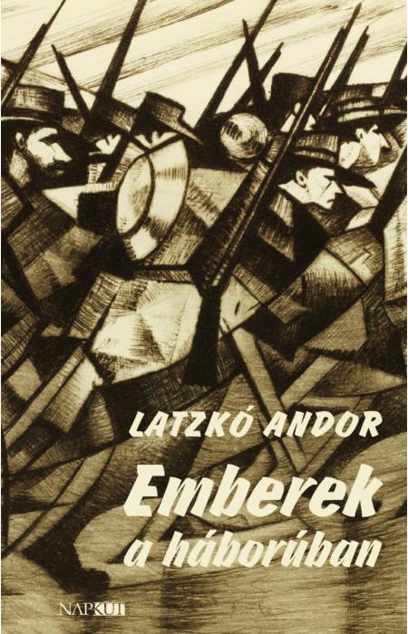 Latzkó Andor: Emberek a háborúban