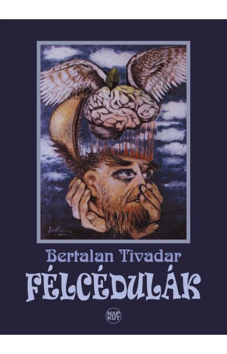 Bertalan Tivadar: Félcédulák