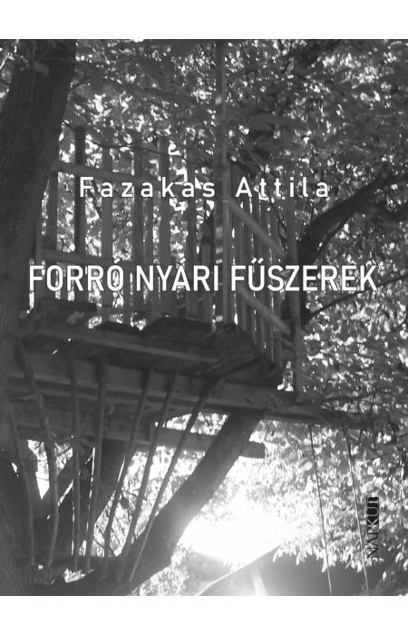 Fazakas Attila: Forró nyári fűszerek