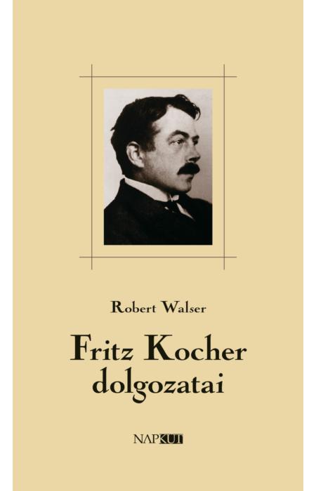 Robert Walser: Fritz Kocher dolgozatai