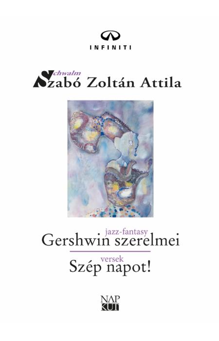 Szabó Zoltán Attila: Gershwin szerelmei / Szép napot!