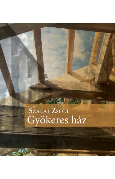 Szalai Zsolt: Gyökeres ház
