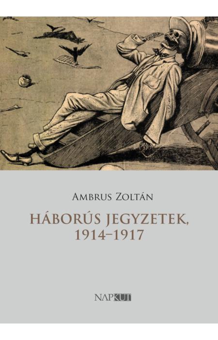 Ambrus Zoltán: Háborús jegyzetek, 1914–1917