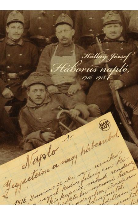 Kállay József: Háborús napló, 1916–1918