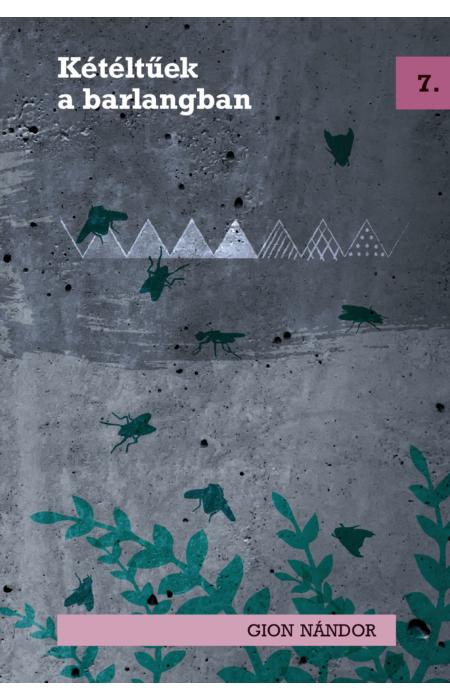 Gion Nándor: Kétéltűek a barlangban