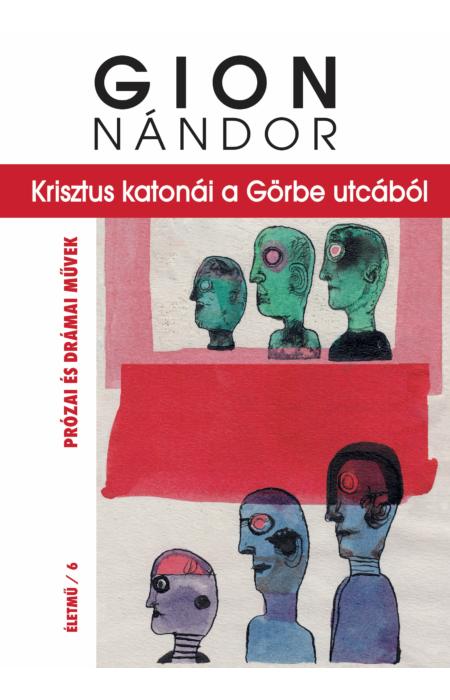 Gion Nándor: Krisztus katonái a Görbe utcából