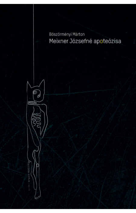 Böszörményi Márton: Meixner Józsefné apoteózisa
