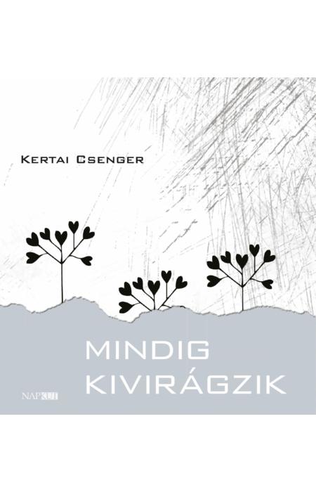 Kertai Csenger: Mindig kivirágzik