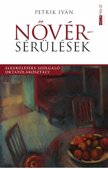 Petrik Iván: Nővérsérülések