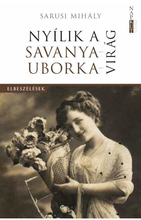 Sarusi Mihály: Nyílik a savanyauborka-virág