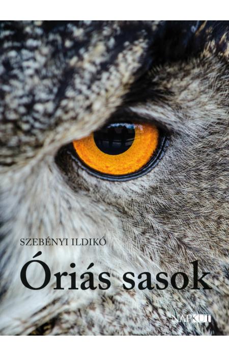 Szebényi Ildikó: Óriás sasok