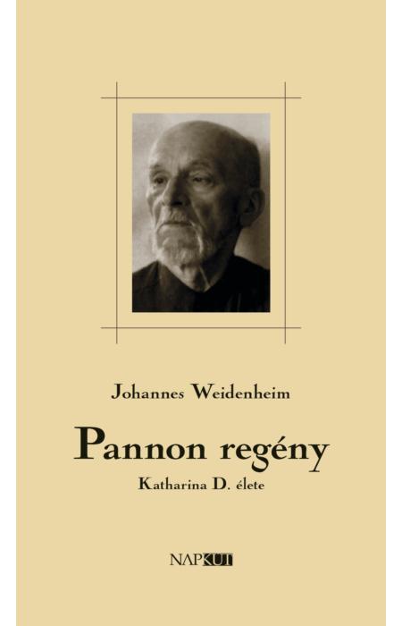 Johannes Weidenheim: Pannon regény