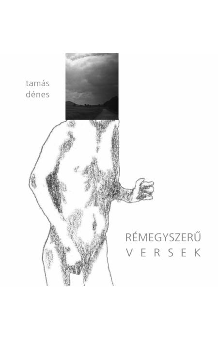 Tamás Dénes: Rémegyszerű versek