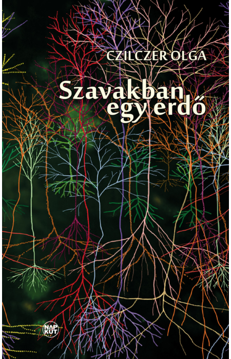 Czilczer Olga: Szavakban egy erdő