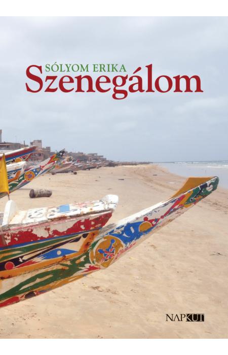 Sólyom Erika: Szenegálom