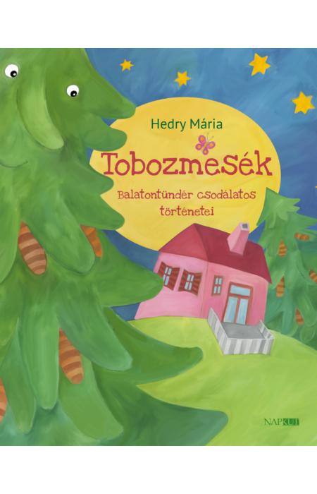 Hedry Mária: Tobozmesék