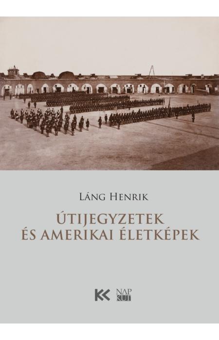 Láng Henrik: Útijegyzetek és amerikai életképek