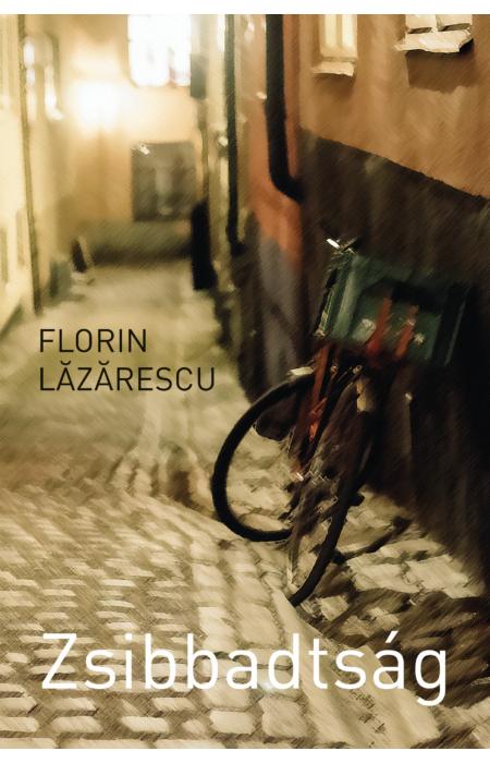 Florin Lăzărescu: Zsibbadtság