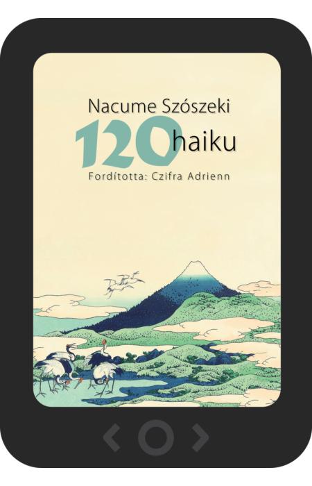 Nacume Szószeki: 120 haiku [e-könyv]