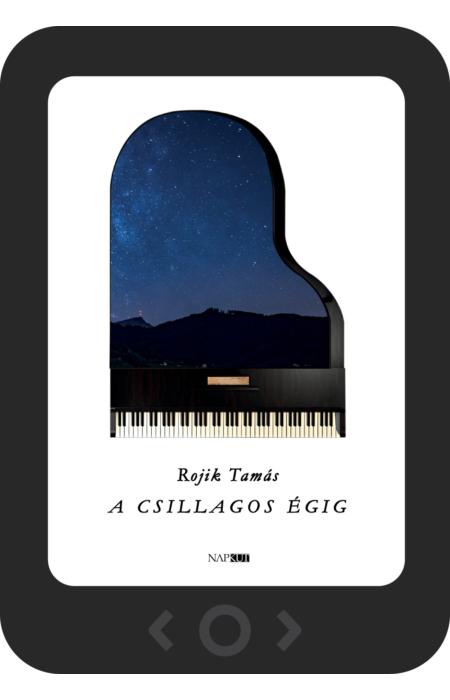 Rojik Tamás: A csillagos égig [e-könyv]