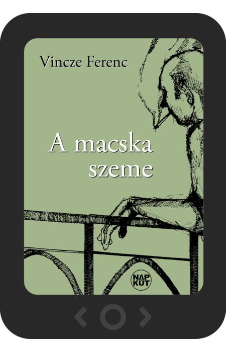 Vincze Ferenc: A macska szeme [e-könyv]